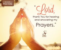 Lord, thank You for hearing and answering my Prayers! Thank You Lord For Answered Prayers, Answered Prayer Quotes, Special Prayers, Thankful Prayers, Grateful, Praise God Quotes, Christ Quotes, Biblical Quotes, Prayer Of Thanks