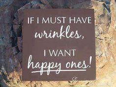 Happy wrinkles...  makes me smile ;)