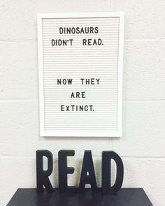 Dinosaurs didn't read #teacherhumor #letterboard
