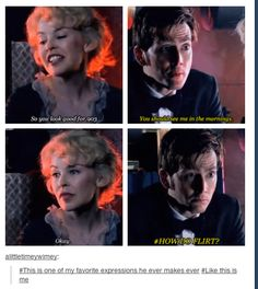 You walked right into that one, Doctor. *lol* // doctor who; Doctor Who, 10th Doctor, Out Of Touch, Look Here, Don't Blink, Torchwood, Geronimo, Geek Out, David Tennant
