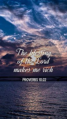 Money comes and goes. Eternity lasts forever. May we enjoy the riches of the Lord. (Proverbs 10:22)