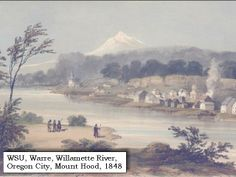 historic picture of early Oregon City. In 1845 it became the first U. city west of the Rocky Mountains to be incorporated. The final destination of the Oregon Trail. Oregon City, Oregon Trail, Oregon Country, The Final Destination, West Linn, Mount Hood, Oregon Washington, Local History, Pacific Northwest
