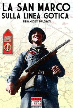 Cover title: La San Marco sulla Linea Gotica - Italia Storica Ebook
