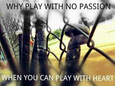 Passion and heart; basic tenets of the baseball dream! Alabama Softball, Girls Softball, Softball Players, Fastpitch Softball, Softball Cheers, Softball Stuff, Softball Crafts, Softball Quotes, Softball Pictures