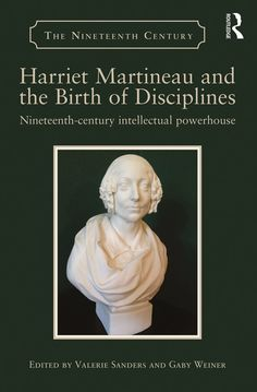 Buy Harriet Martineau and the Birth of Disciplines: Nineteenth-century intellectual powerhouse by Gaby Weiner, Valerie Sanders and Read this Book on Kobo's Free Apps. Discover Kobo's Vast Collection of Ebooks and Audiobooks Today - Over 4 Million Titles!