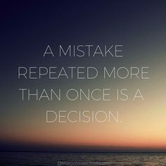 Mistakes are not as bad as most people think they are. Mistakes are an important way to learn how things don't work . They are not good if you repeat them over and over without learning from them. Do you agree?