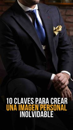 10 Claves para crear una imagen personal inolvidable - Boda Tutorial and Ideas Beard Suit, Moda Formal, Gentlemens Guide, Becoming A Father, Personal Image, Life Motivation, Motivation Psychology, Men Style Tips, Personal Branding