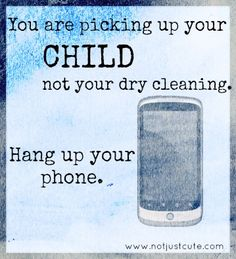 A little PSA from Not Just cute, reminding us that we need to put the phones away when reuniting with our kids. I need this reminder sometimes. Teacher Quotes, Early Childhood Education, Parenting Hacks, Parenting Quotes, Best Teacher, Good Thoughts, Our Kids, Child Development, Good Advice
