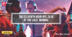 The Eleventh Hour: The biggest New Year Event of Mumbai is back at The Lalit Mumbai. The 31st celebration should actually kickstart your year ahead and The Lalit Mumbai does exactly that for you. For 31st celebrations, head over to The Lalit Hotel Mumbai and experience grandeur like never before. #newyeareve #dance #masti #celebration #frogo
