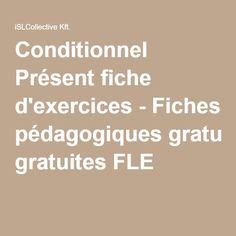 Conditionnel Présent fiche d'exercices - Fiches pédagogiques gratuites FLE