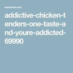 addictive-chicken-tenders-one-taste-and-youre-addicted-69990
