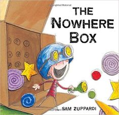 The Nowhere Box by Sam Zuppardi Baby Book Club choice for February Imagination Little Brothers, Thing 1, Children's Picture Books, Critical Thinking, Story Time, School Projects, The Book, Childrens Books, My Books