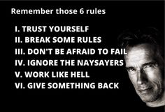 Arnold's Six Rules for Success!