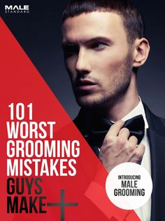 101 Worst Grooming Mistakes Guys Make from Male Standard.