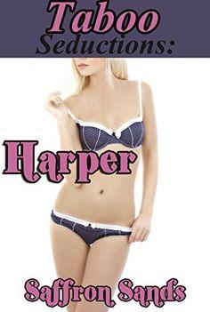 Taboo Seductions: Harper by Saffron Sands, http://www.amazon.com/dp/B00UH12K5K/ref=cm_sw_r_pi_dp_7Hibvb1E29WC2