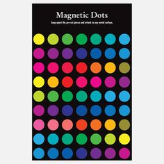 Connect these dots to just about anything (metal). Magnetic Dots, $12, now featured on Fab.