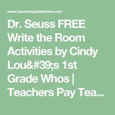 Dr. Seuss FREE Write the Room Activities by Cindy Lou's 1st Grade Whos | Teachers Pay Teachers