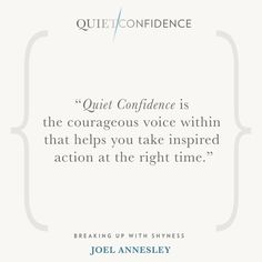 15 Quotes From Quiet Confidence: Breaking Up With Shyness - Quietly Successful: Unlock The Authentic Leader Within Quiet Confidence, Success Coach, Hypnotherapy, Great Quotes, Breakup, Clinic, Life Coaching, Sydney Australia, Breaking Up