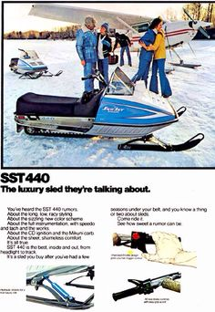 Kawasaki Sno Jet 1977 - I had one of these new - very quick with the Yamaha engine. It only topped out at about 70 mph though.