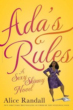 Ada's Rules:A Sexy Skinny Novel by Alice Randall. $12.18. Author: Alice Randall. 352 pages. Publisher: Bloomsbury USA; 1 edition (April 24, 2012)