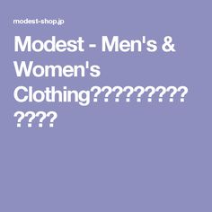 Modest - Men's & Women's Clothing|札幌市|セレクトショップ