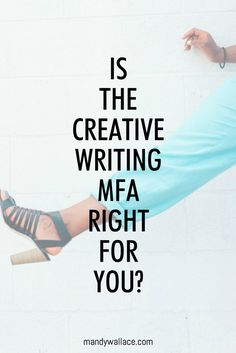 Is the creative writing MFA right for you? A few things to consider.