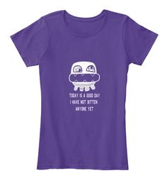 Today Is A Good Day  I Have Not Bitten   Anyone Yet Purple T-Shirt Front