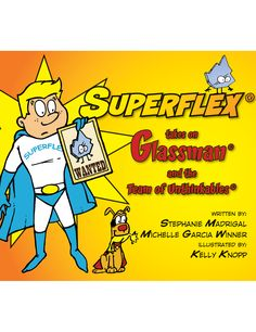 www.socialthinking.com - media Images Products Superflex-Takes-on-Glassman-and-the-Team-of-Unthinkables.ashx