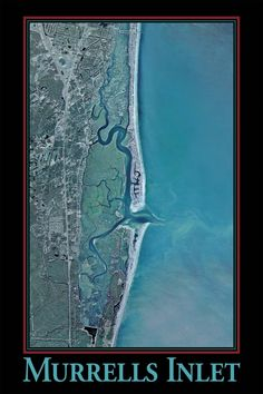 Have you spent many happy hours fishing or just exploring the creeks of Murrells Inlet? Now you can capture these good times with our beautiful Murrells Inlet satellite print which is perfect for the office, den, or beach house. Full-color x Murrells Inlet Sc, Map Quilt, South Carolina Homes, Pawleys Island, Lake Arrowhead, Beach Trip, Beach Bum, Us Beaches, Fishing Villages