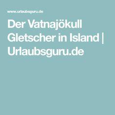 Der Vatnajökull Gletscher in Island | Urlaubsguru.de