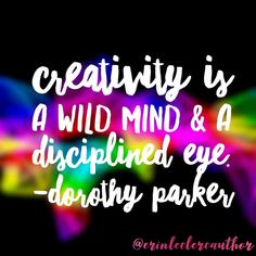 I love this concept, because I actually think that with discipline in creating time for creative work, and scheduling regular time to… Dorothy Parker, Writing Quotes, Schedule, Encouragement, Mindfulness, Inspirational Quotes, Neon Signs, Concept, My Love