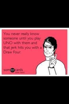 I take UNO very seriously.