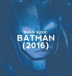 Build Guide: Batman (2016).