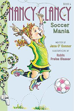 Fancy Nancy: Nancy Clancy, Soccer Mania Chapter Books, New Chapter, Books For Tweens, Tween Books, Fancy Words, Last Game, Green Goblin, Fancy Nancy, Team Uniforms