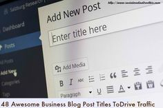 48 Awesome Business Blog Post Titles To Drive Traffic! Ready-to-use blog post titles with examples too!!