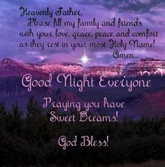 Good Night Everyone, God Bless You! Good Night Family, Good Night Sister, Good Night Everyone, Good Night Friends, Good Night Sweet Dreams, Real Friends, Happy Good Night, Good Night Prayer Quotes, Good Night Quotes Images