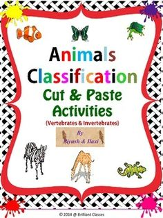 is module is designed from my animal classification pack to carry out assessment activities in class for learning ,reviewing and fun.  It includes Animal Classification cut and paste activities:   Sort vertebrates such as mammals, fish, reptiles, amphibians, birds and invertebrates sponges, mollusks, Flatworms, Annelids Roundworms, Sponges, Echinoderms, Cnidarians, Arthropods.