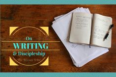 On Writing & Discipleship | The Brown Tribe