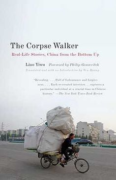The Corpse Walker: Real-Life Stories by Liao Yiwu