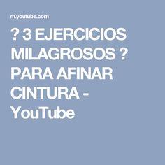 ♥ 3 EJERCICIOS MILAGROSOS ♥ PARA AFINAR CINTURA - YouTube