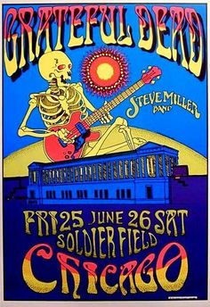 Grateful Dead Summer Chicago poster This was a GREAT show.beautiful day, clear sky evening, saturday night, one more saturday night! Grateful Dead Tour, Grateful Dead Poster, Grateful Dead Album Covers, Tour Posters, Band Posters, Music Posters, Event Posters, Chicago Poster, Vintage Concert Posters