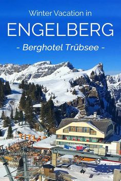 Skiing in Engelberg Switzerland and all you might want to know about staying at Berghotel Trubsee Ski Vacation, European Vacation, European Travel, Vacation Spots, Euro Travel, Ski Europe, Travel Around Europe, Europe Travel Guide, Travel Plan