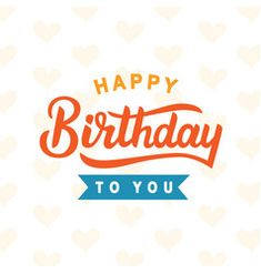 We have collected brand new birthday wishes for you. Also, people can easily share these wishes with your friends and family at the time of their birthday. Happy Birthday Cards Images, Happy Birthday Words, Happy Birthday Vintage, Happy Birthday Pictures, Happy Birthday Messages, Happy Birthday Greetings, Happy Birthday Wallpaper, Greeting Card Template, Wishes For You