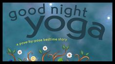 Read by Tami Simon Good Night Yoga: A Pose-by-Pose Bedtime Story By Mariam Gates Illustrated by Sarah Jane Hinder Available April 1st, 2015 wherever books ar...