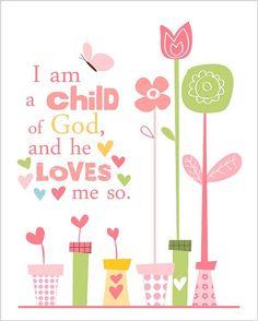 I am a child of God and he loves me so8 by by EmilyBurgerDesigns, $20.00