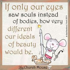 Saw souls instead of bodies