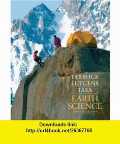 Earth Science Value Package (includes Encounter Earth Interactive Geoscience Explorations) (12th Edition) (9780321577672) Edward J. Tarbuck, Frederick K. Lutgens, Dennis Tasa , ISBN-10: 0321577671  , ISBN-13: 978-0321577672 ,  , tutorials , pdf , ebook , torrent , downloads , rapidshare , filesonic , hotfile , megaupload , fileserve