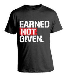 Earned Not Given Mens Workout Shirt, Mens Gym Shirts, Mens Gym Tee, Workout Clothes, Gym Shirt, Muscle Shirt, Men T'Shirt, Mens Fitness Tee,