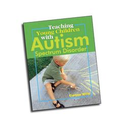 Teaching Young Children with Autism Spectrum Disorder explains the major characteristics and helps teachers understand the ways children with autism relate to the world.