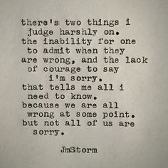 Speaks volumes if you never think you are wrong. Speaks louder if you never say I'm sorry. The Words, Cool Words, Love Quotes For Her, Great Quotes, Quotes To Live By, Pride Quotes, Quotes On Ego, In Laws Quotes, Get Over It Quotes